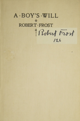 A Boy's Will. Robert Frost