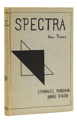 Spectra. A Book of Poetic Experiments. By Emanuel Morgan and Anne Knish