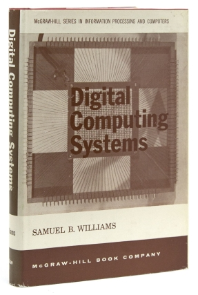 Digital Computing Systems. Computers, Samuel B. Williams