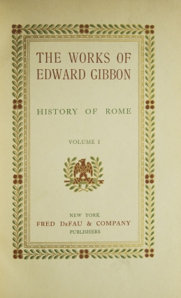 The History of the Decline and Fall of the Roman Empire. Edited by J.B. Bury, M.A. With Introduction by the Rt. Hon. W.E.H. Lecky