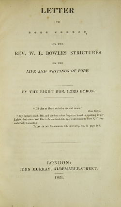 Letter to **** ******, on the Rev. W. L. Bowles' strictures on the life and writings of Pope