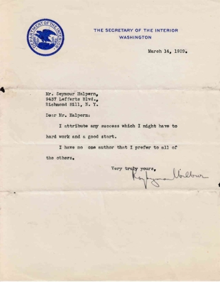 "Typed note signed ""Ray Lyman Wilbur"" to ""Mr. Halpern"" (Seymour Halpern) in response to Halpern's inquiry regarding the key to success in life. Stanford University, Ray Lyman Wilbur."