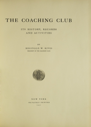 The Coaching Club, Its History, Records and Activities
