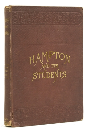 Hampton and Its Student by Two of Its Teachers With Fifty Cabin and Plantation Songs, arranged by Thomas P. Fenner