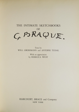 The Intimate Sketchbooks of G. Braque. Text by Will Grohmann and Antoine Tudal. With an appreciation by Rebecca West