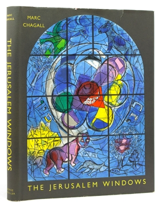 The Jerusalem Windows. Text and notes by Jean Leymarie. Translated from the French by Elaine Desautels. Marc Chagall.