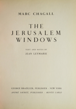 The Jerusalem Windows. Text and notes by Jean Leymarie. Translated from the French by Elaine Desautels