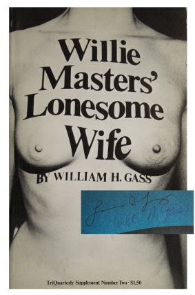 Willie Masters' Lonesome Wife. William Gass, oward