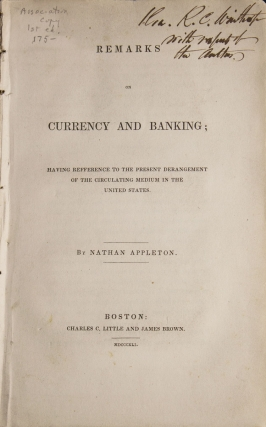 Remarks on Currency and Banking; Having Refference [sic] to the Present Derangement of the Circulating Medium in the United States. Nathan Appleton.
