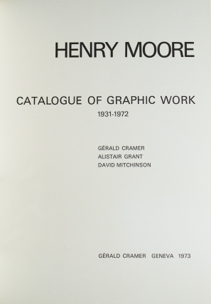 Henry Moore: Catalogue of Graphic Work, Volume I: 1931-1972 and Volume II: 1973-1975