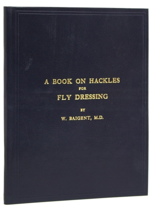 A Book on Hackles for Fly Dressing. With an Introduction by W. Keith Rollo