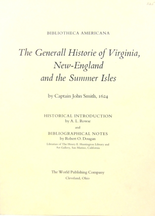 The Generall Historie of Virginia, New England and the Summer Isles. With a pamphlet of an Historical Introduction by A.L. Rouse and Bibliographical Notes by Robert O. Dougan. W