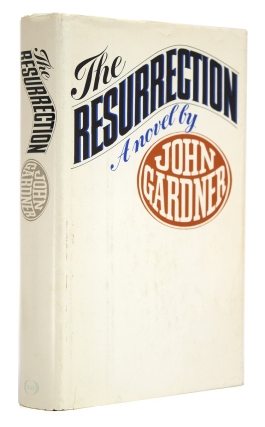 The Resurrection. A Novel. John Gardner