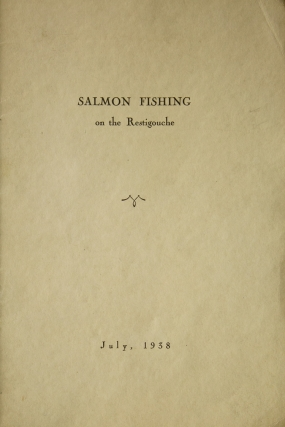 Salmon Fishing on the Restigouche. July, 1938. George Ives Haight, William, or KIES