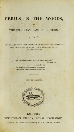Perils in the Woods, or, the Emigrant Family's Return; a Tale