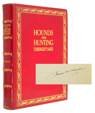 Hounds and Hunting Through the Ages ... with an Introduction by the Earl of Lonsdale. Foxhunting, Joseph B. Thomas.