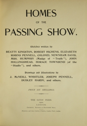 Homes of the Passing Show. Sketches written by Beatty Kingston, Robert Hichens, Elizabeth Robbins Pennell ... and others