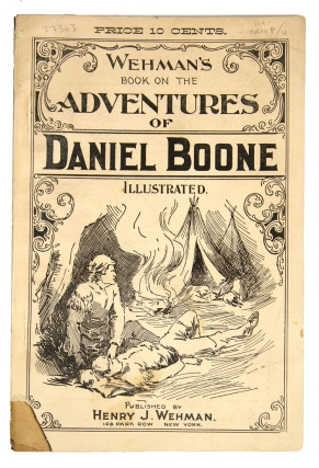 Wehman's Book on the Adventures of Daniel Boone. Daniel Boone