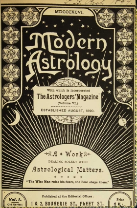 "Modern Astrology with which is incorporated ""The Astrologer's Magazine"" (Volume VI.) Established August, 1890. A Work dealing solely with Astrological Matters"