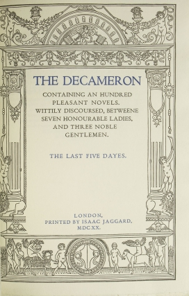 Boccaccio's Decameron.The Modell of Wit, Mirth, Eloquence and Conversation framed in Ten Dayes of an hundred curious pieces, by seven honourable ladies, and three noble gentlemen