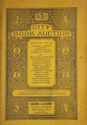 City Book Auction Sales Nos. 397 & 398. The John J. Newton Collection of Books on the American Indian. Indians.