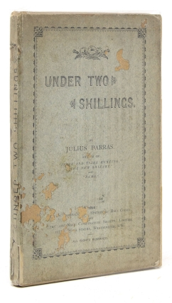 Under Two Shillings. Julius Barras.