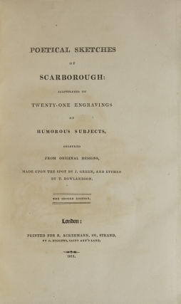 Poetical Sketches of Scarborough: Illustrated by Twenty-One Engravings of Humorous Subjects…