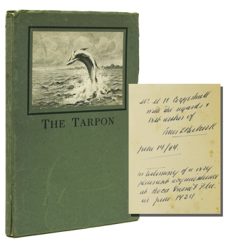 The Tarpon. A Description of the Fish Together with Some Hints on Its Capture by Rod and Reel....