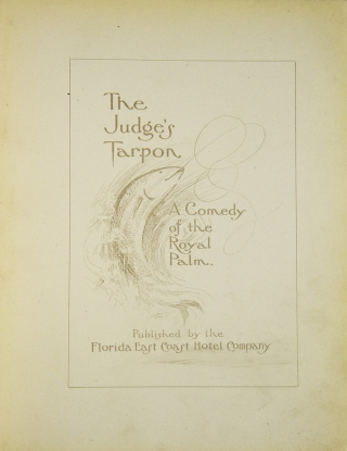 The Judge's Tarpon. A Comedy of the Royal Palm