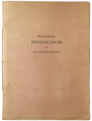 Fly-Fishing Reminiscences (With Illustrations) of My Early Years (1908-1916) at the Beaverkill...