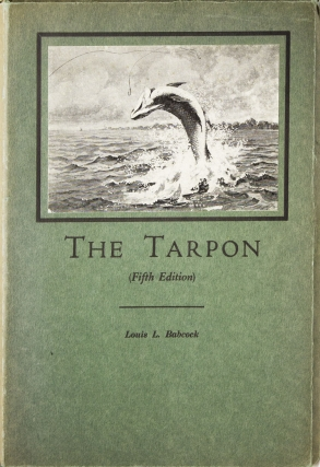 The Tarpon. A Description of the Fish with some hints of its Capture