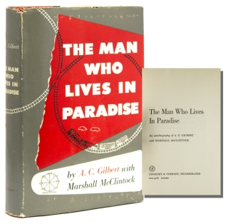 The Man who Lives in Paradise. A. C. Gilbert, MARSHALL McCLINTOCK.