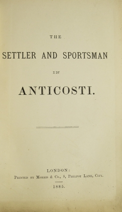 The Settler and Sportsman in Anticosti