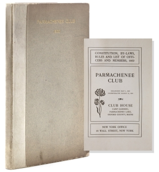 Constitution, By-Laws, Rules and List of Officers and Members, 1900. Parmachenee Club. Organized...
