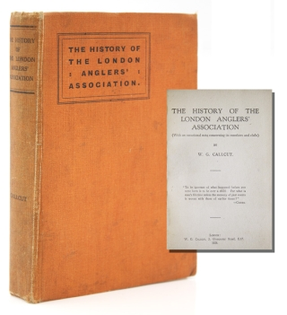 The History of the London Anglers' Association. W. G. Callicut.