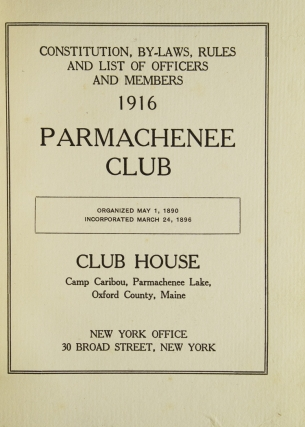 Constitution, By-laws, Rules and List of Officers and Members, 1916 Parmachenee Club