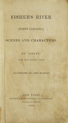 "Fisher's River (North Carolina) Scenes and Characters. By ""Skitt"""