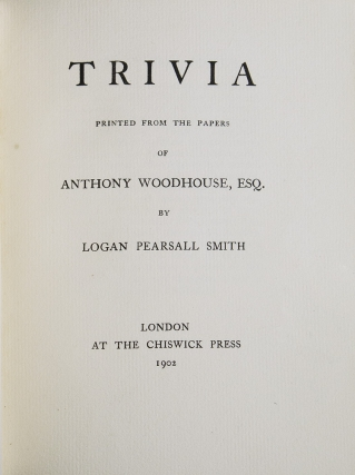 Trivia printed from the papers of Anthony Woodhouse, Esq