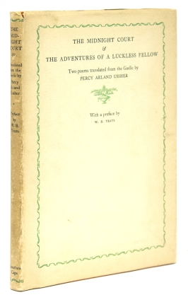 The Midnight Court and The Adventures of a Luckless Fellow. Translated from the Gaelic by Percy Arland Ussher. With a Preface by W. B. Yeats & Woodcuts by Frank W. Peers