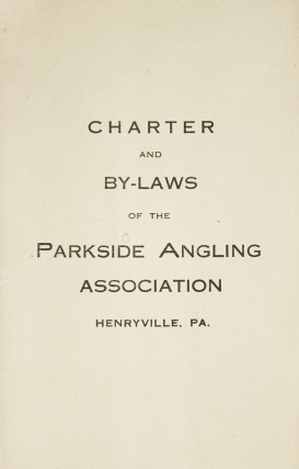 Charter and By-Laws of the Parkside Angling Association, Henryville, Pa