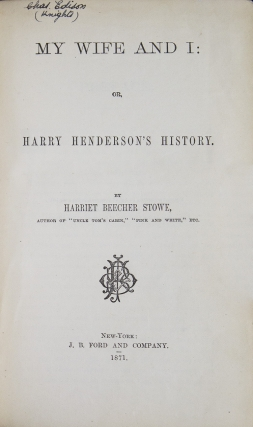 My Wife and I: or. Harry Henderson's History