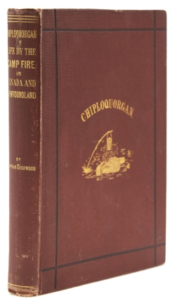Chiploquorgan; or, Life by the Camp Fire in Dominion of Canada and Newfoundland