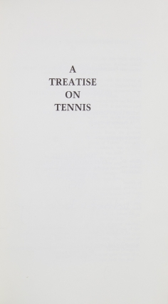A Treatise on Tennis. By a Member of the Tennis Club