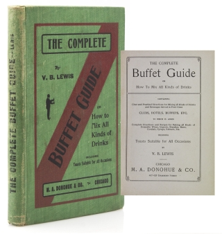 The Complete Buffet Guide, or How to Mix All Kinds of Drinks …. V. B. Lewis
