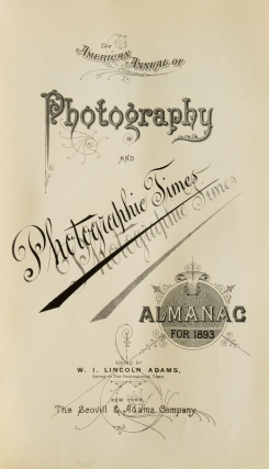 The American Annual of Photography and Photographic Times. Almanac for 1893 & 1894