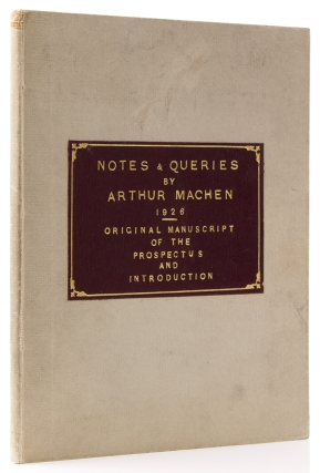 """Autograph Manuscript, signed (""""Arthur Machen""""), of the """"Prospectus"""" Introduction to his collection of essays, Notes and Queries"""