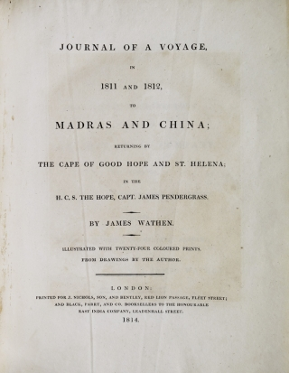 Journal of a Voyage, in 1811 and 1812, to Madras and China; returning by the Cape of Good Hope and St. Helena; in the H.C.S. The Hope, Capt. James Pendergrass