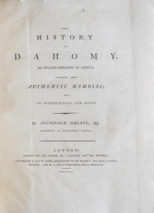 The History of Dahomy, an Inland Kingdom of Africa; Compiled from Authentic Memoirs