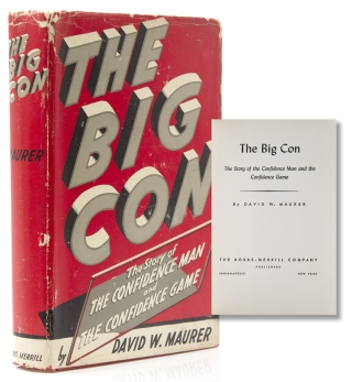 The Big Con. The Story of the Confidence Man and the Confidence Game. David W. Maurer
