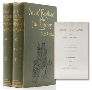 Social England Under The Regency. John Ashton